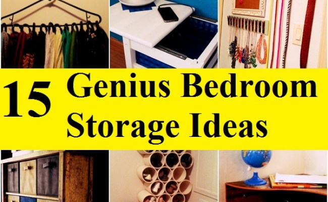 15 Genius Bedroom Storage Ideas Home And Life Tips