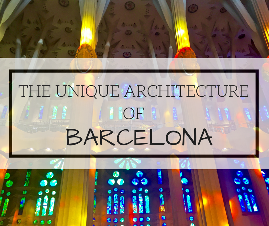 The Unique Architecture of Barcelona - Antoni Gaudi