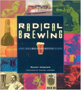Radical Brewing: Recipes, Tales and World-Altering Meditations in a Glass
