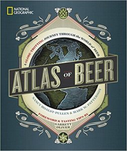 National Geographic Atlas of Beer: A Globe-Trotting Journey Through the World of Beer Hardcover
