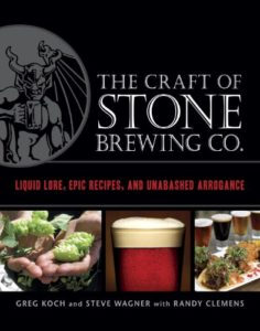 The Craft of Stone Brewing Co.: Liquid Lore, Epic Recipes, and Unabashed Arrogance Kindle Edition