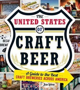 The United States Of Craft Beer: A Guide to the Best Craft Breweries Across America Kindle Edition