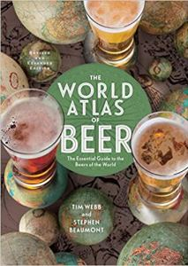The World Atlas of Beer, Revised & Expanded: The Essential Guide to the Beers of the World Hardcover