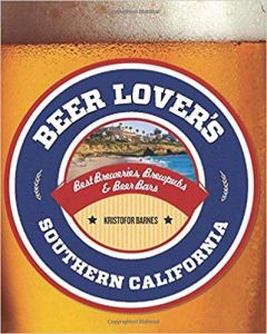Beer Lover's Southern California: Best Breweries, Brewpubs & Beer Bars (Beer Lovers Series)