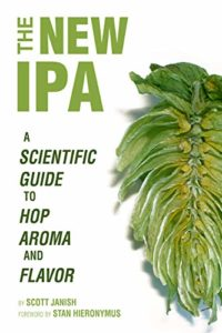 The New IPA: Scientific Guide to Hop Aroma and Flavor Kindle Edition
