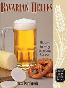 Bavarian Helles: History, Brewing Techniques, Recipes (Classic Beer Style Series, 17.
