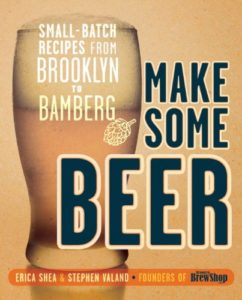 Make Some Beer: Small-Batch Recipes from Brooklyn to Bamberg Kindle Edition