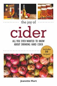 The Joy of Cider: All You Ever Wanted to Know About Drinking and Making Hard Cider (Joy of Series) Kindle Edition