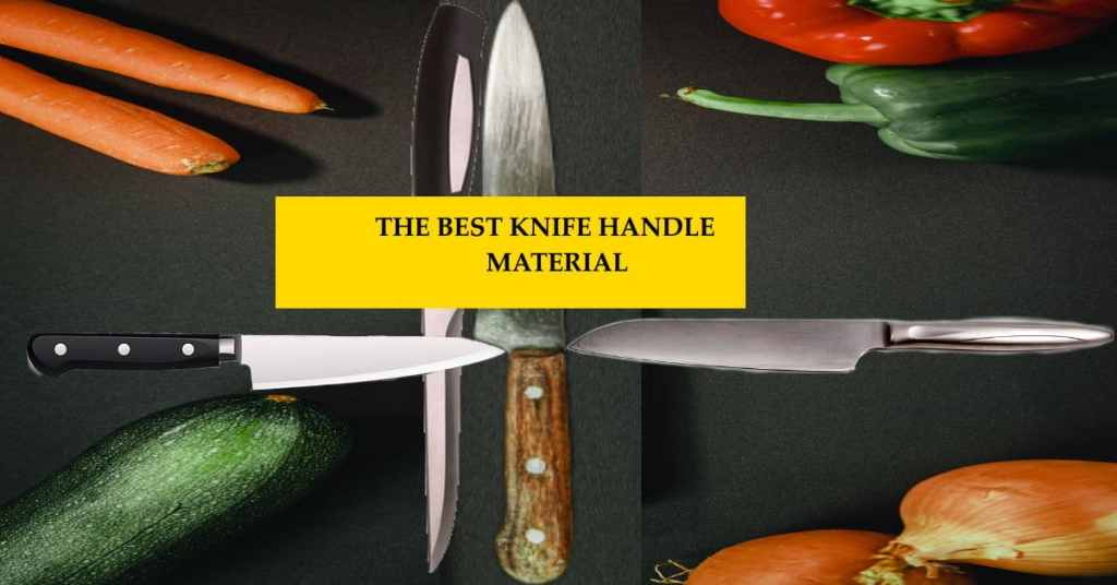 best knife handle material