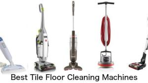 Best Tile Floor Cleaning Machines: Reviews And Best Prices
