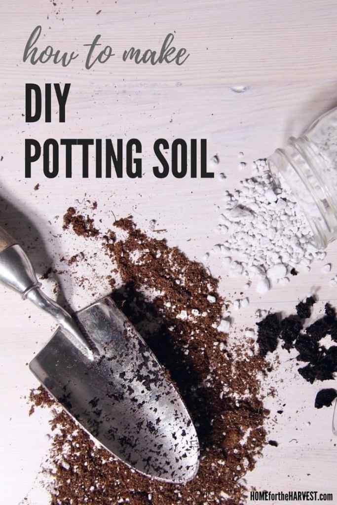 How to make your own diy potting soil home for the harvest for Garden soil or potting soil