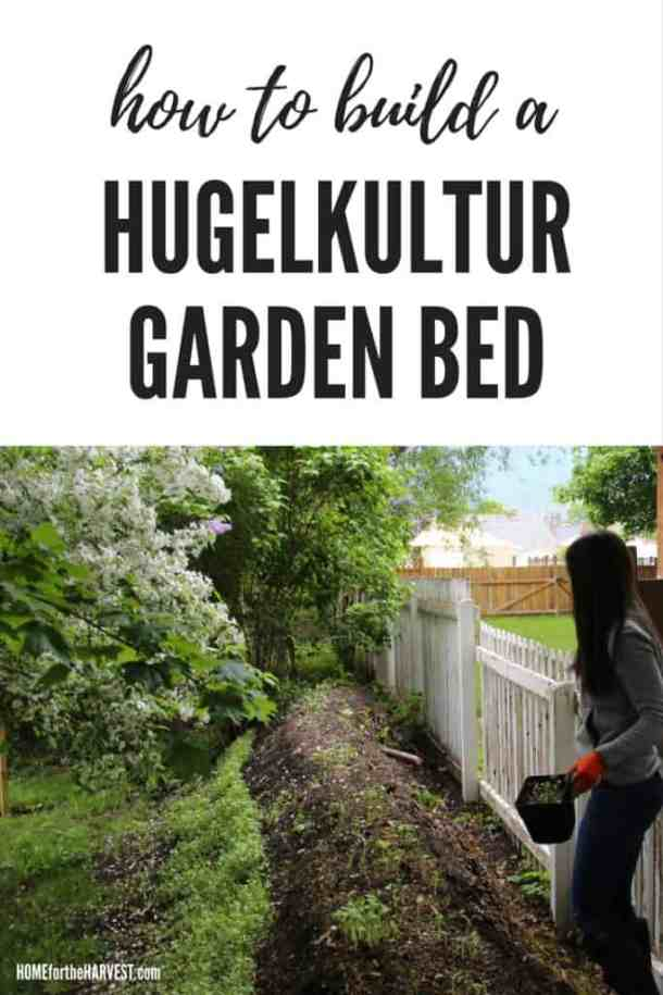 How to Build a Hugelkultur Garden Bed - DIY Tutorial | Home for the Harvest