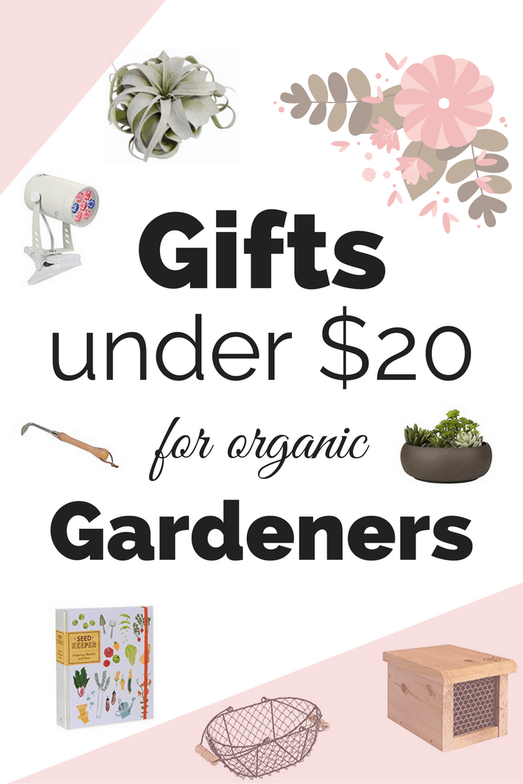 Related. 20 Gifts For Organic Gardeners Under $20