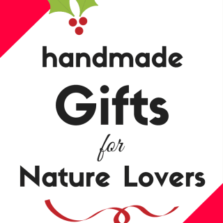 "Perfect! These handmade gifts for nature lovers are perfect for the plant lover or outdoor enthusiast in your life (whether they like ""stuff"" or not!). #giftsfornaturelovers #giftguide #naturelover #naturegifts"