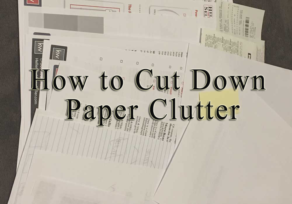 How to Cut Down Paper Clutter