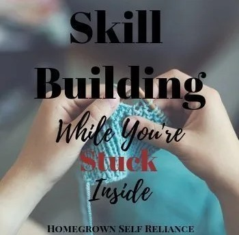 Skill Building Hobbies While You're Stuck Inside