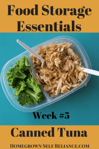 Food Storage Essentials - Week 5 - Canned Tuna. Tuna is a great addition to your long term food storage plan. Go get some today!