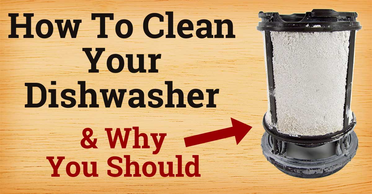 How to Clean Your Dishwasher  Why You Should  Home Hints