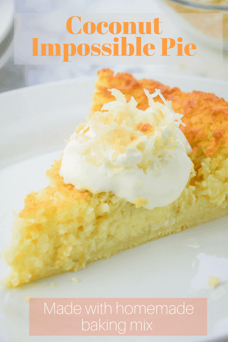 Make the classic blender Coconut Impossible Pie with Homemade Baking Mix.