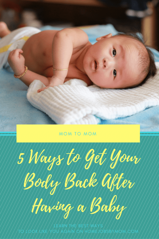 5 Ways to Get Your Body Back After Having a Baby