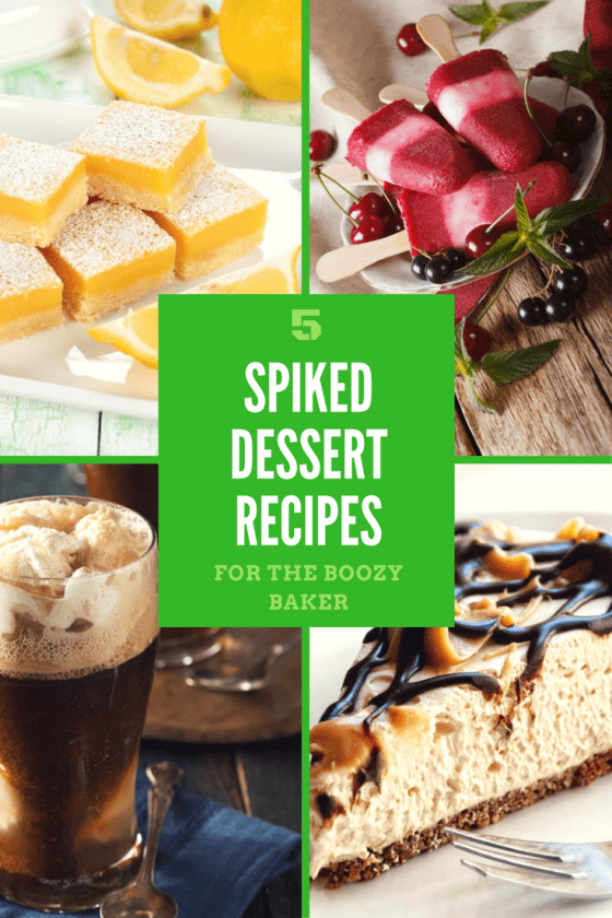 5 Spiked Dessert Recipes for the Boozy Baker