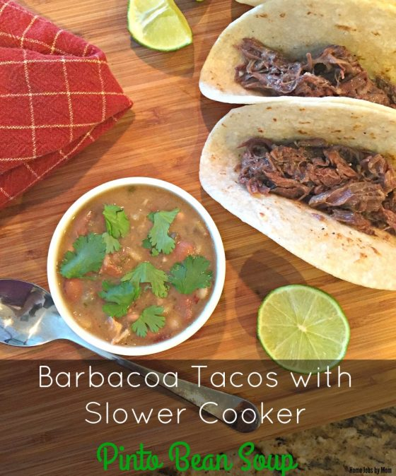 Barbacoa Tacos with Slower Cooker Pinto Bean Soup