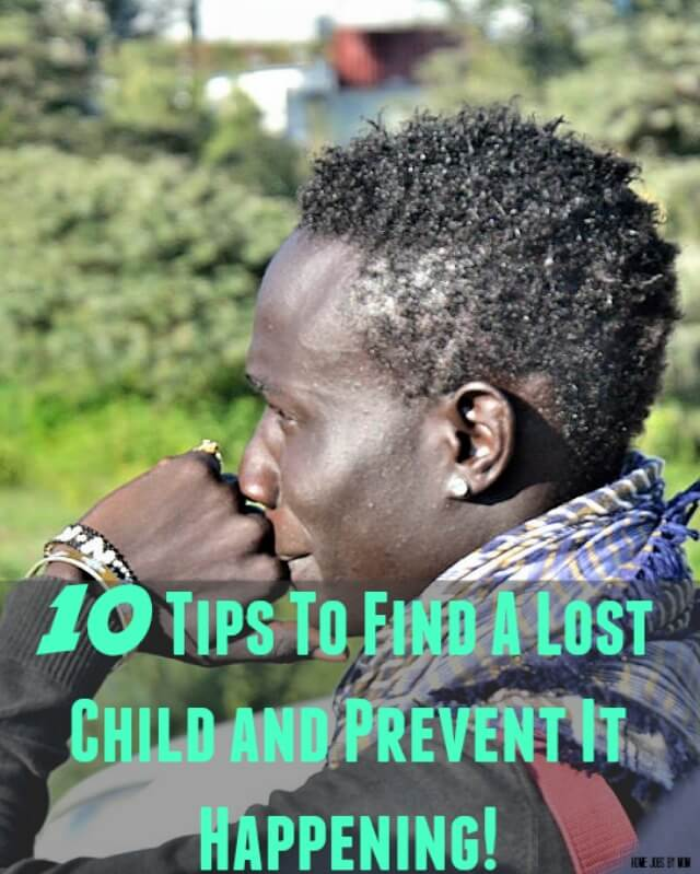 10 Tips To Find A Lost Child and Prevent It Happening!