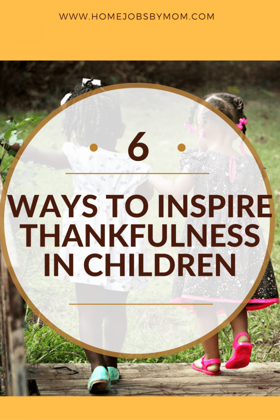 6 Ways to Inspire Thankfulness in Children
