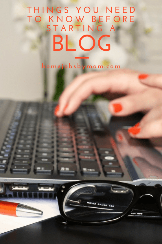 Things You Need to Know Before Starting a Blog