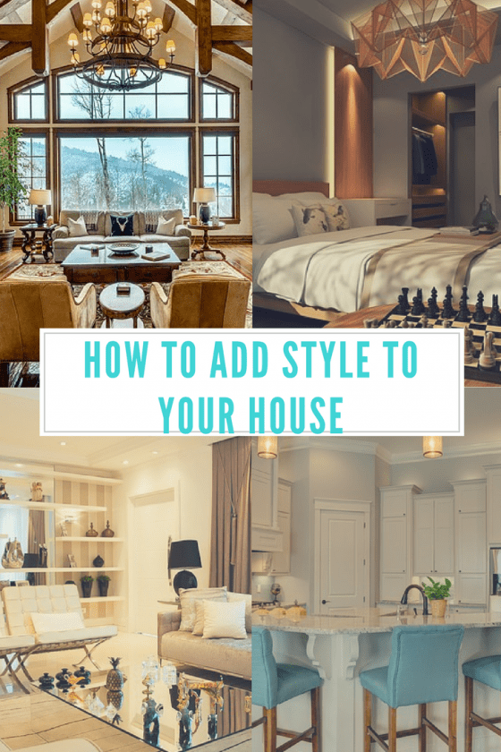 How To Add Style To Your House