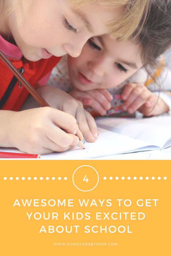 4 Ways To Get Your Kids Excited About School