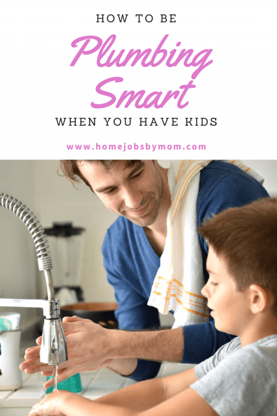 How To Be Plumbing Smart When You Have Kids