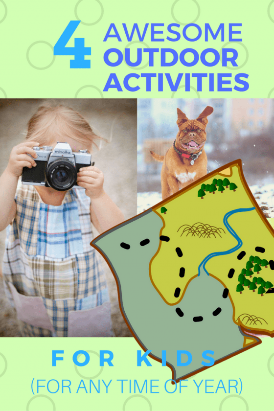 4 Fun Outdoor Activities For Kids (For Any Time Of Year)