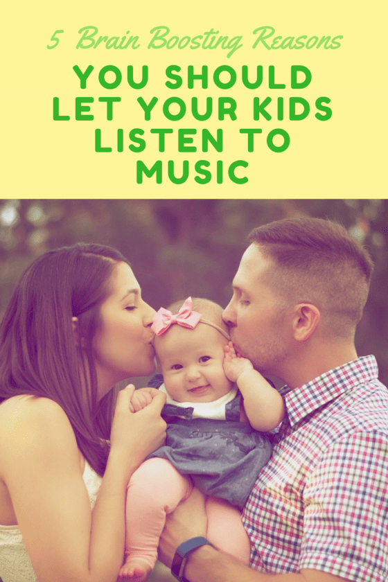 5 Brain Boosting Reasons You Should Let Your Kids Listen to Music