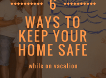 6 Ways to Keep Your Home Safe While on Vacation | Home ...