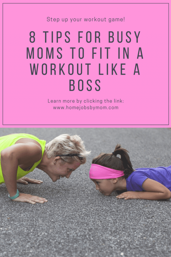 8 Tips for Busy Moms To Fit In A Workout Like A Boss