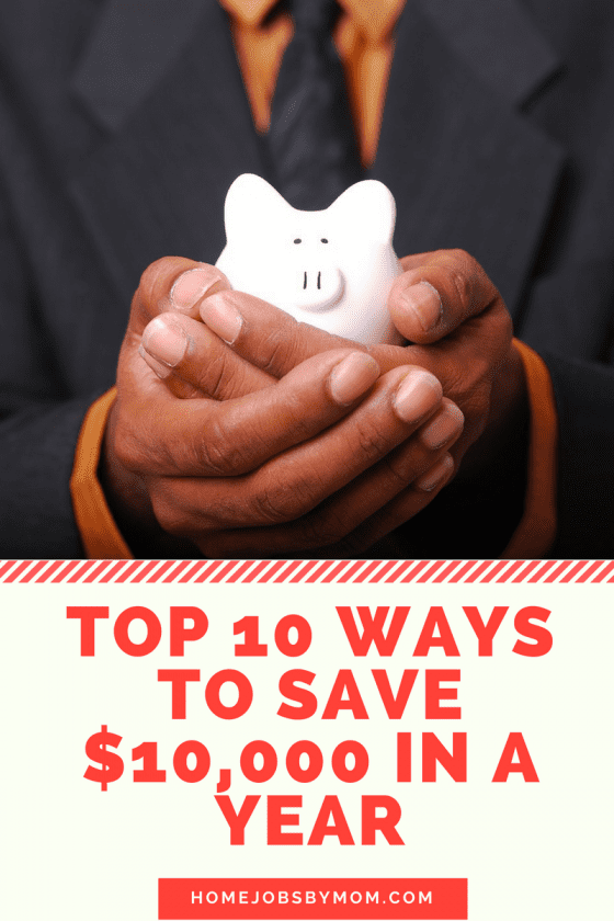 Top 10 Ways to Save $10,000 in a Year