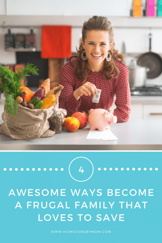 4 Awesome Ways Become A Frugal Family That Loves To Save