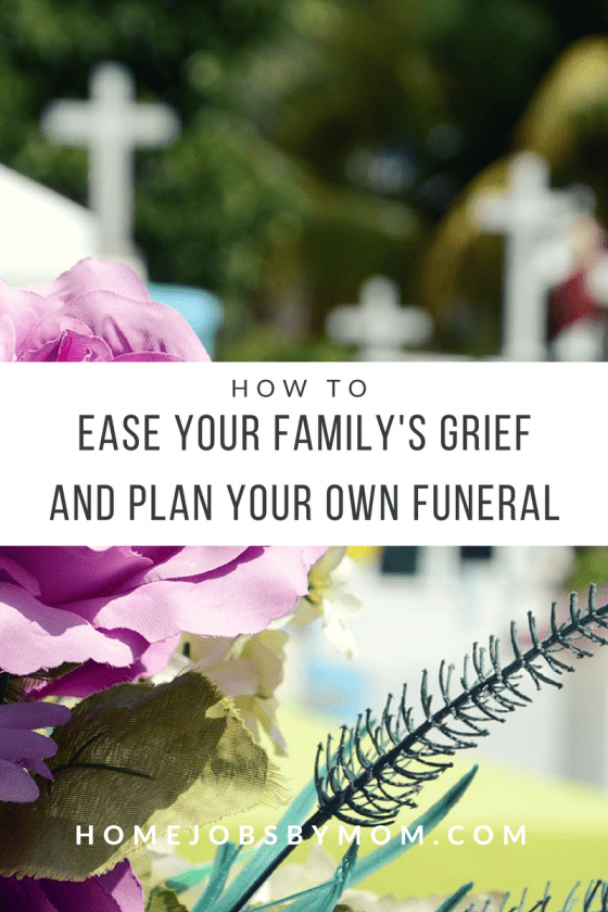 Ease Your Family's Grief and Plan Your Own Funeral