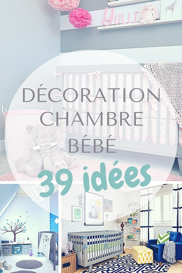 Decoration Chambre Bebe Idees A Decouvrir