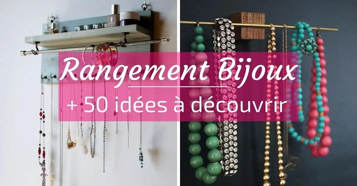 Rangement Bijoux 50 Ides Pour Ranger Vos Bijoux