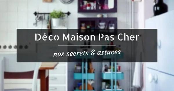 D Coration Moderne Pas Cher You Of Decoration Maison