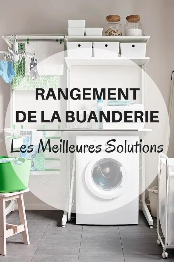 Rangement Buanderie 6 Ides Gniales Pour Ranger La