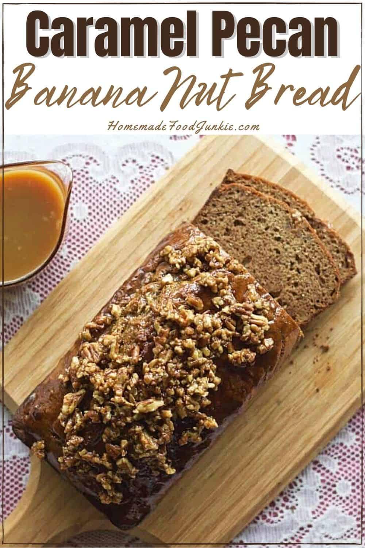 Caramel Pecan Banana Nut Bread-pin image