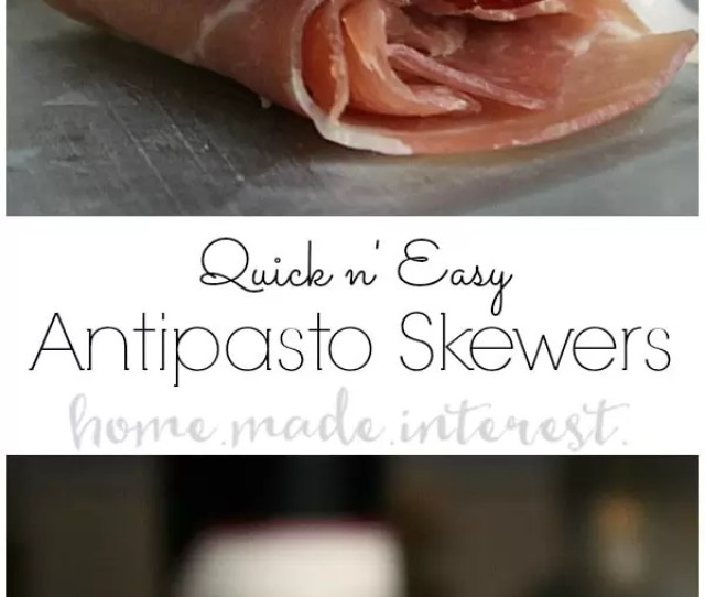 These Antipasto Skewers Are Quick To Make They Are Perfect For Any Dinner Party Or