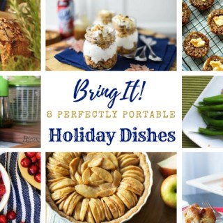 Bring It: Perfectly Portable Holiday Dishes