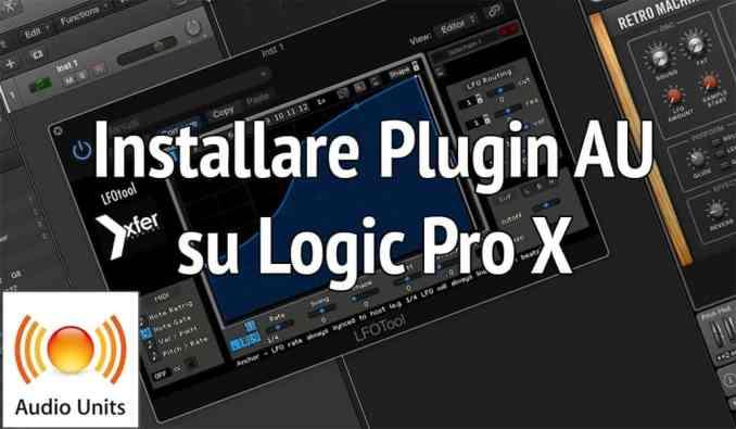 Installare plugin AU su Logic Pro X