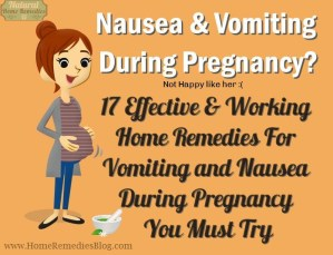 Vomiting During Pregnancy : 17 Effective Home Remedies You Must Try