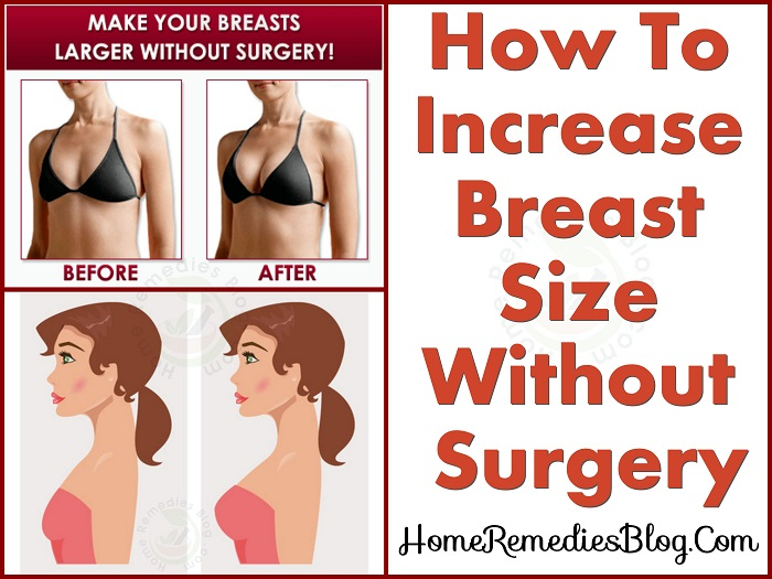 Home Remedies To Increase Breast Size Naturally
