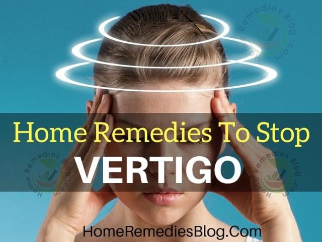 Best Home Remedies To Stop Vertigo